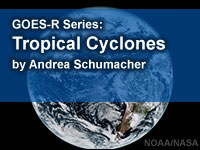 GOES-R Series Faculty Virtual Course: Tropical Cyclones