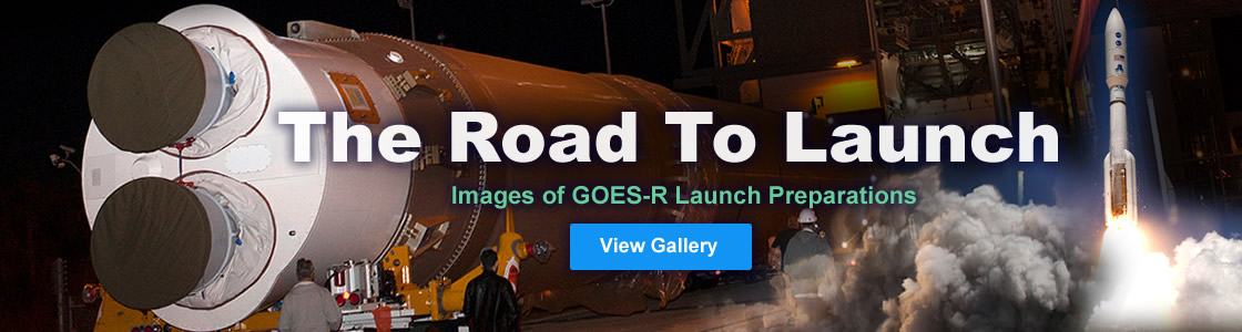 The Road To Launch, images of GOES-R launch preparation